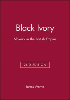 Black Ivory: Slavery in the British Empire (Paperback)