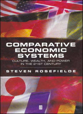 Comparative Economic Systems: Culture, Wealth, and Power in the 21st Century (Paperback)