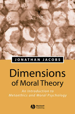 Dimensions of Moral Theory: An Introduction to Metaethics and Moral Psychology (Paperback)