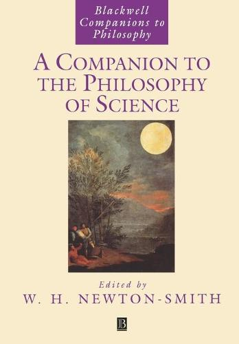 A Companion to the Philosophy of Science - Blackwell Companions to Philosophy (Paperback)