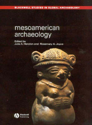 Mesoamerican Archaeology: Theory and Practice - Wiley Blackwell Studies in Global Archaeology (Paperback)