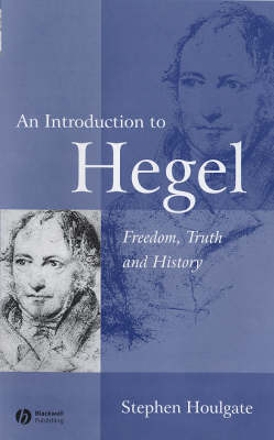 An Introduction to Hegel: Freedom, Truth and History (Hardback)