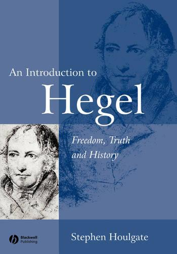 An Introduction to Hegel: Freedom, Truth and History (Paperback)