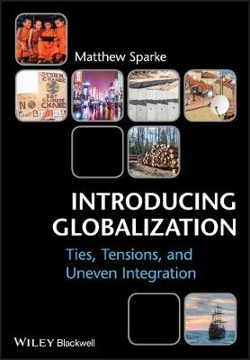 Introducing Globalization: Ties, Tensions, and Uneven Integration (Paperback)