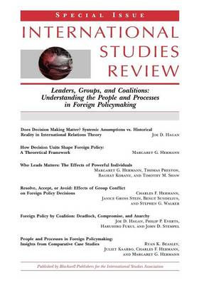 Leaders, Groups and Coalitions: Understanding the People and Processes in Foreign Policymaking - International Studies Review Presidential Series (Paperback)