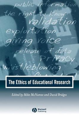 The Ethics of Educational Research - Journal of Philosophy of Education (Paperback)