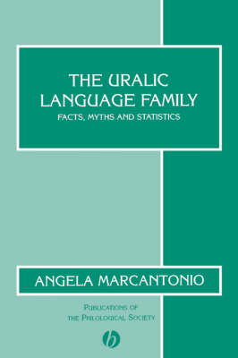 The Uralic Language Family: Facts, Myths and Statistics - Publications of the Philological Society (Paperback)