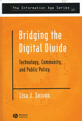 Bridging the Digital Divide: Technology, Community and Public Policy - Information Age Series (Hardback)