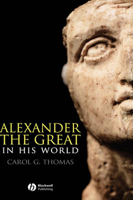 Alexander the Great in His World - Blackwell Ancient Lives (Hardback)