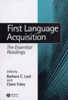 First Language Acquisition: The Essential Readings - Linguistics: The Essential Readings (Hardback)