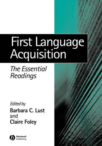 First Language Acquisition: The Essential Readings - Linguistics: The Essential Readings (Paperback)