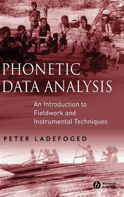 Phonetic Data Analysis: An Introduction to Fieldwork and Instrumental Techniques (Hardback)