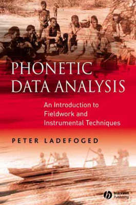 Phonetic Data Analysis: An Introduction to Fieldwork and Instrumental Techniques (Paperback)
