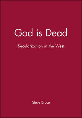 God is Dead: Secularization in the West - Religion and Spirituality in the Modern World (Paperback)