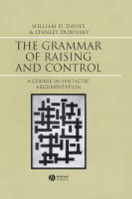 The Grammar of Raising and Control: A Course in Syntactic Argumentation (Hardback)