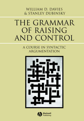 The Grammar of Raising and Control: A Course in Syntactic Argumentation (Paperback)
