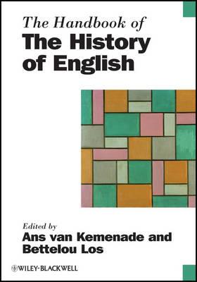 The Handbook of the History of English - Blackwell Handbooks in Linguistics (Hardback)