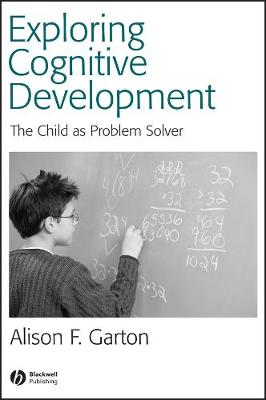 Exploring Cognitive Development: The Child As Problem Solver (Paperback)