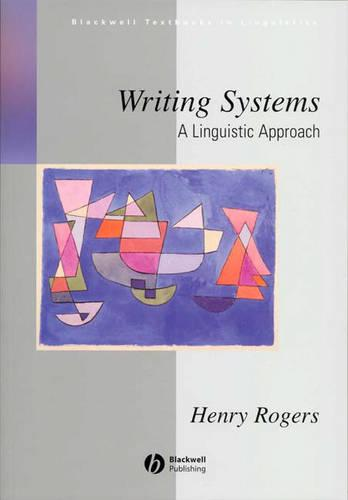 Writing Systems: A Linguistic Approach - Blackwell Textbooks in Linguistics (Paperback)