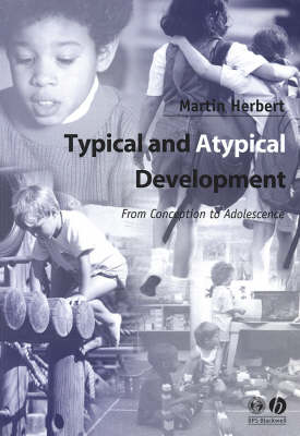 Typical and Atypical Development: From Conception to Adolescence (Paperback)