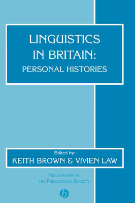 Linguistics in Britain: Personal Histories - Publications of the Philological Society (Paperback)