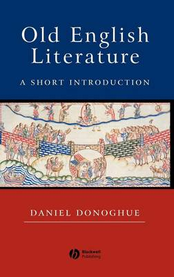 Old English Literature: A Short Introduction - Wiley Blackwell Introductions to Literature (Hardback)