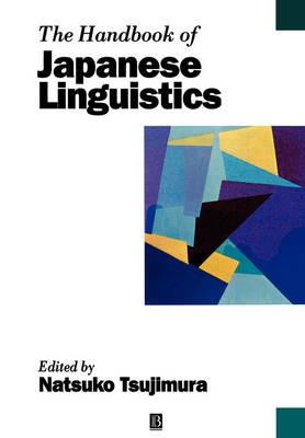 The Handbook of Japanese Linguistics - Blackwell Handbooks in Linguistics (Paperback)