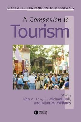 A Companion to Tourism - Wiley Blackwell Companions to Geography (Hardback)