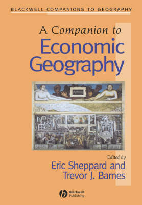 A Companion to Economic Geography - Wiley Blackwell Companions to Geography (Paperback)