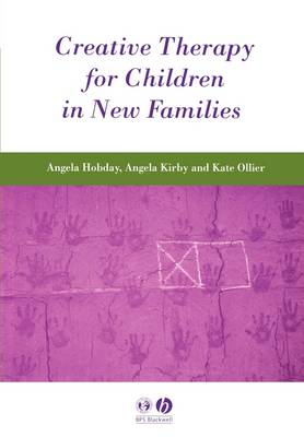 Creative Therapy for Children in New Families (Paperback)