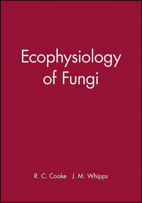 Ecophysiology of Fungi - Botantical Monographs (Hardback)