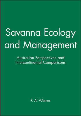 Savanna Ecology and Management: Australian Perspectives and Intercontinental Comparisons (Paperback)