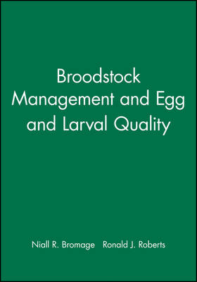 Broodstock Management and Egg and Larval Quality (Hardback)