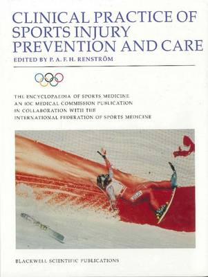 Clinical Practice of Sports Injury Prevention and Care - The Encyclopaedia of Sports Medicine (Hardback)