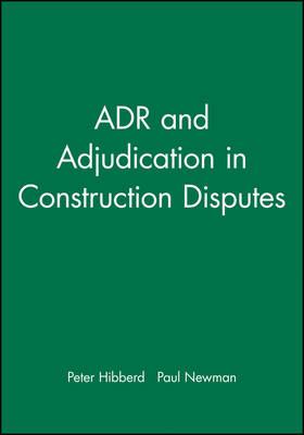 ADR and Adjudication in Construction Disputes (Hardback)