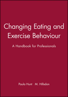 Changing Eating and Exercise Behaviour: A Handbook for Professionals (Paperback)