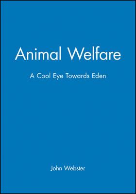 Animal Welfare: A Cool Eye Towards Eden (Paperback)