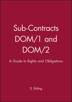 Sub-Contracts DOM/1 and DOM/2: A Guide to Rights and Obligations (Hardback)