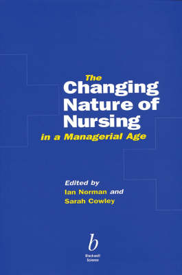The Changing Nature of Nursing in a Managerial Age (Paperback)