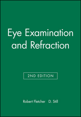 Eye Examination and Refraction (Paperback)
