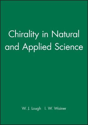 Chiralty in Natural and Applied Science (Hardback)
