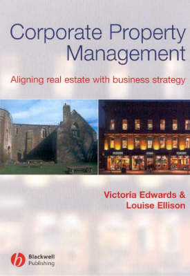 Corporate Property Management: Aligning Real Estate with Business Strategy (Paperback)