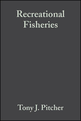 Recreational Fisheries: Ecological, Economic and Social Evaluation - Fish and Aquatic Resources (Hardback)