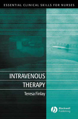 Intravenous Therapy - Essential Clinical Skills for Nurses (Paperback)
