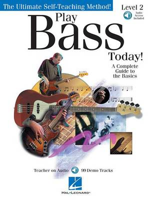 Play Bass Today! - Level 2: A Complete Guide to the Basics