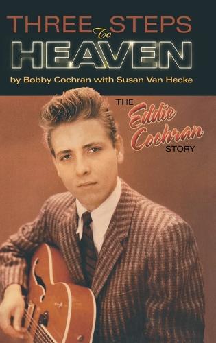 Three Steps to Heaven: The Eddie Cochran Story (Hardback)