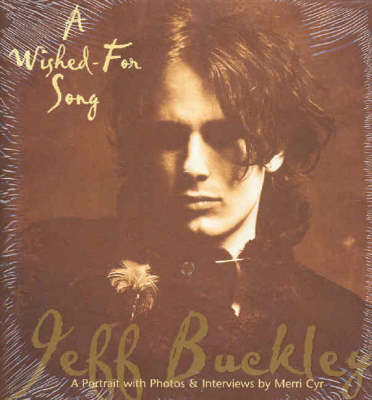 Wished for Song: A Portrait of Jeff Buckey (Hardback)