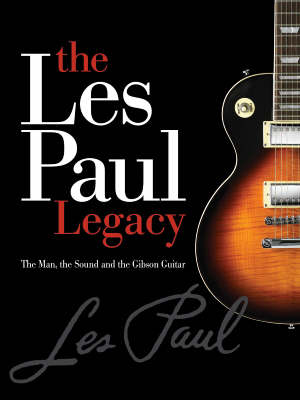 The Early Years Of The Les Paul Legacy 1915-1963 (Paperback)