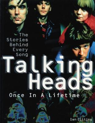 Talking Heads: Once in a Lifetime, the Stories Behind Every Song (Paperback)