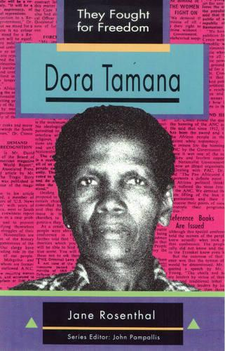 Dora Tamana: Grade 10, Grade 11, Grade 12 - They Fought for Freedom (Paperback)